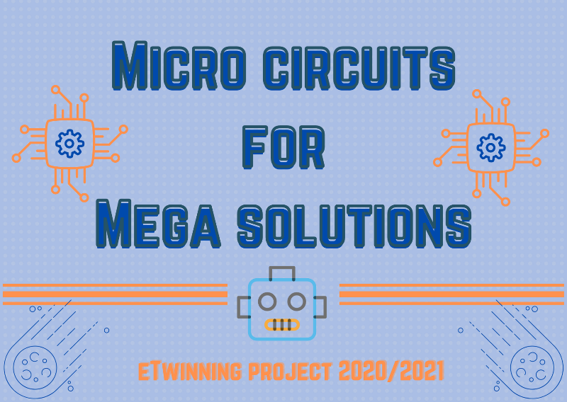 eTwinning project Micro circuits for Mega solutions
